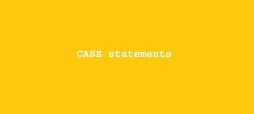 Case statements