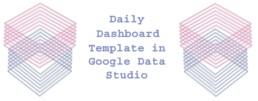 Daily Dashboard Template in Google Data Studio