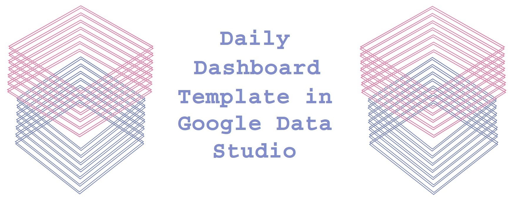 Daily Dashboard template in Google Data Studio