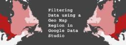 Filtering Data using a Geo Map Region in Google Data Studio