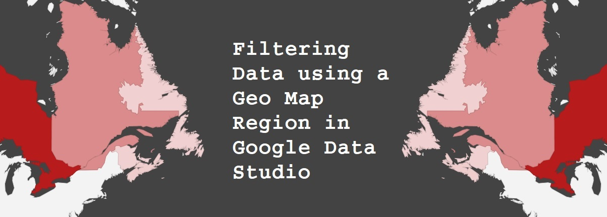 Filtering Data using a Geo Map Region in Google Data Studio
