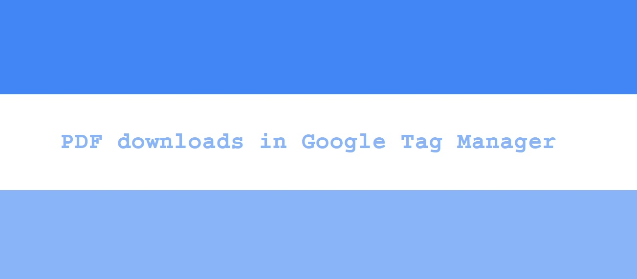 Google Tag Manager PDF downloads