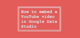 How to embed a YouTube video in Google Data Studio