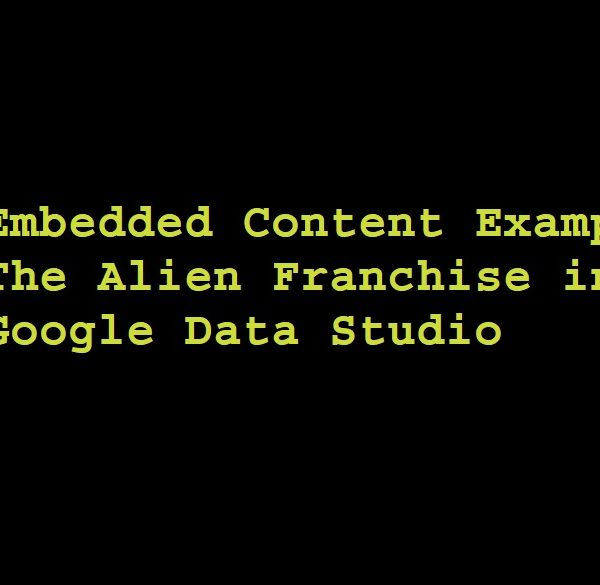 Embedded Content Example: The Alien Franchise in Google Data Studio