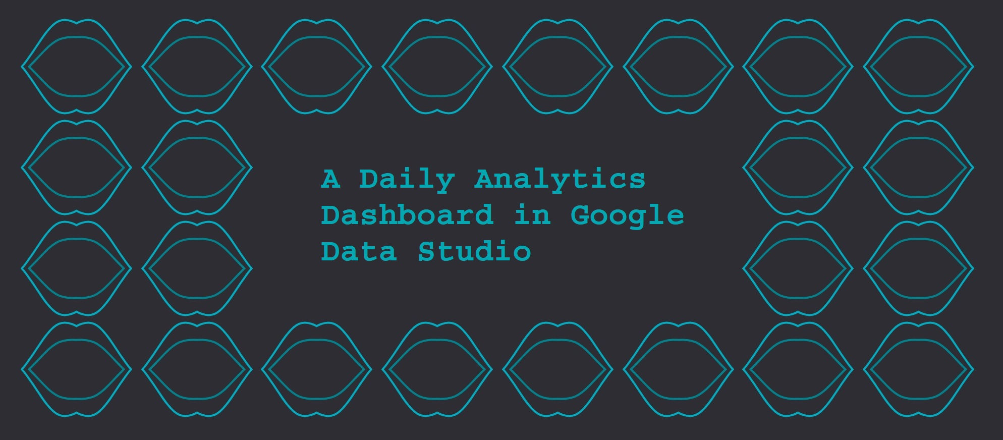 A Daily Analytics dashboard in Google Data Studio