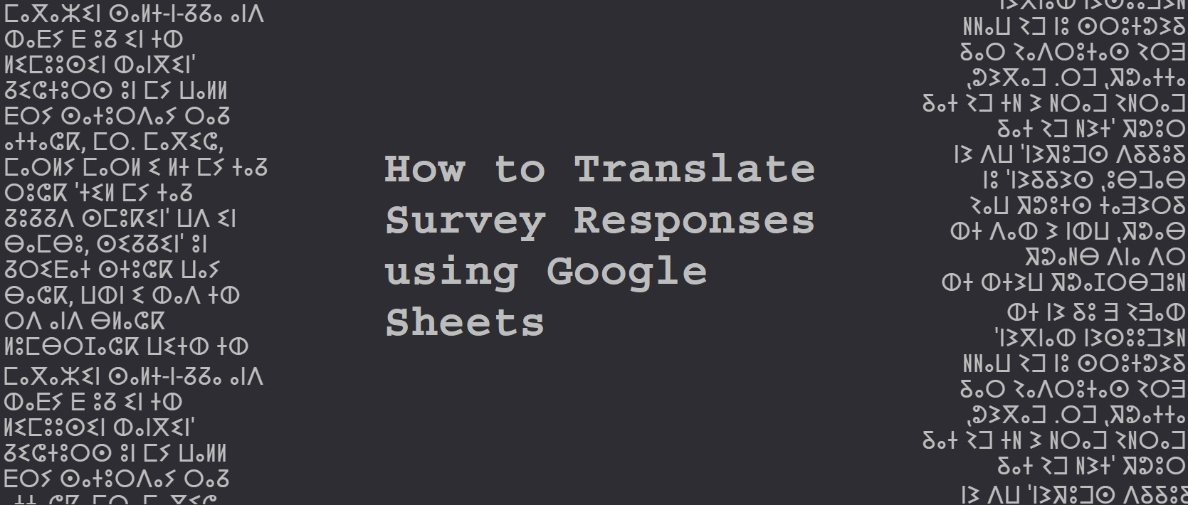 How to Translate Survey Responses using Google Sheets