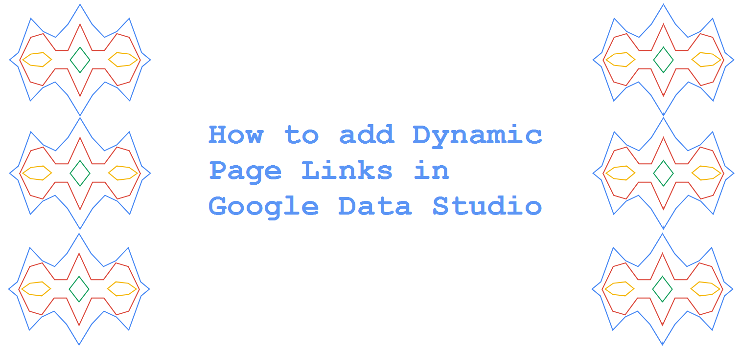 How to add Dynamic Page Links in Google Data Studio