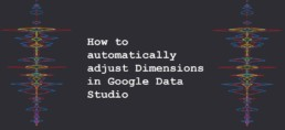 Cover image for How to automatically adjust dimensions in google data studio