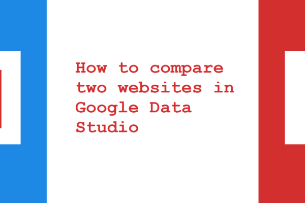 How to compare two websites in Google Data Studio