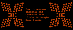 How to measure Internal and Outbound link clicks in Google Data Studio