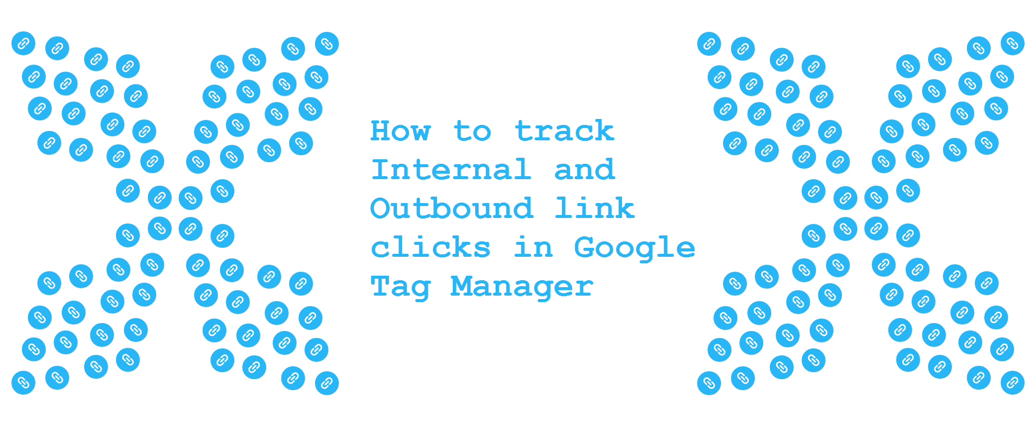 How to track Internal and Outbound link clicks in Google Tag Manager