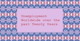 Unemployment Worldwide over the past Twenty Years