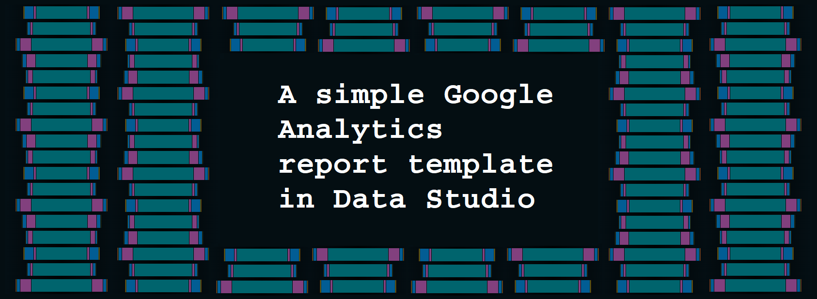 A simple Google Analytics report template in Data Studio