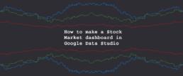 How to make a Stock Market dashboard in Google Data Studio