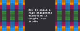How to build a Page Engagement dashboard in Google Data Studio