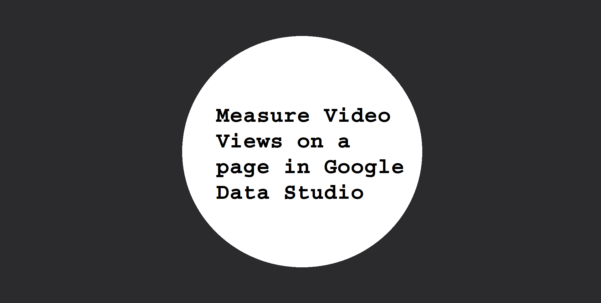 Measure Video Views on a page in Google Data Studio