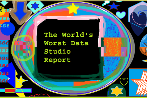 The World's Worst Data Studio Report