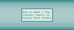A Top Content report in Google Data Studio