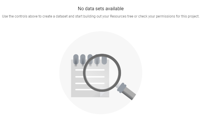 """In your new BigQuery project, you will see that it says """"No data sets available""""."""