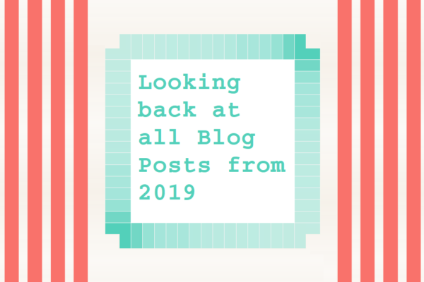 Looking back at all Blog Posts from 2019