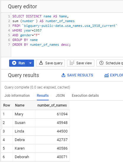 "query results for SELECT DISTINCT name AS Name, sum (number ) AS number_of_names FROM `bigquery-public-data.usa_names.usa_1910_current`  WHERE year=1957  AND gender=""F"" GROUP BY name ORDER BY number_of_names desc;"