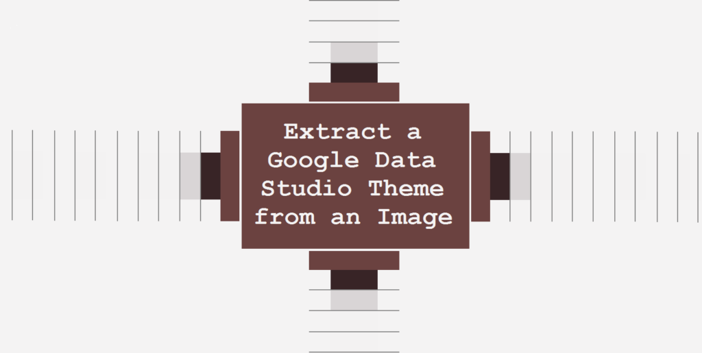 Extract a Google Data Studio Theme from an Image