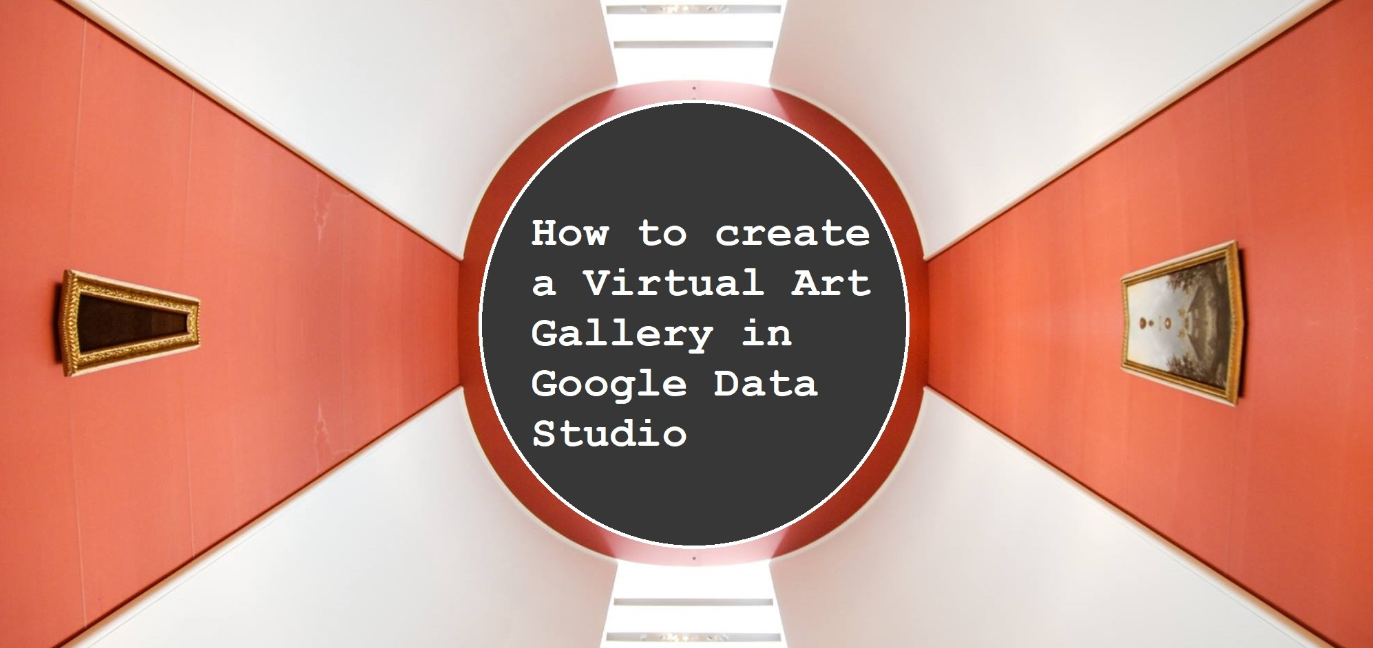 How to create a Virtual Art Gallery in Google Data Studio