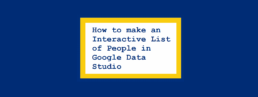 How to make an Interactive List of People in Google Data Studio