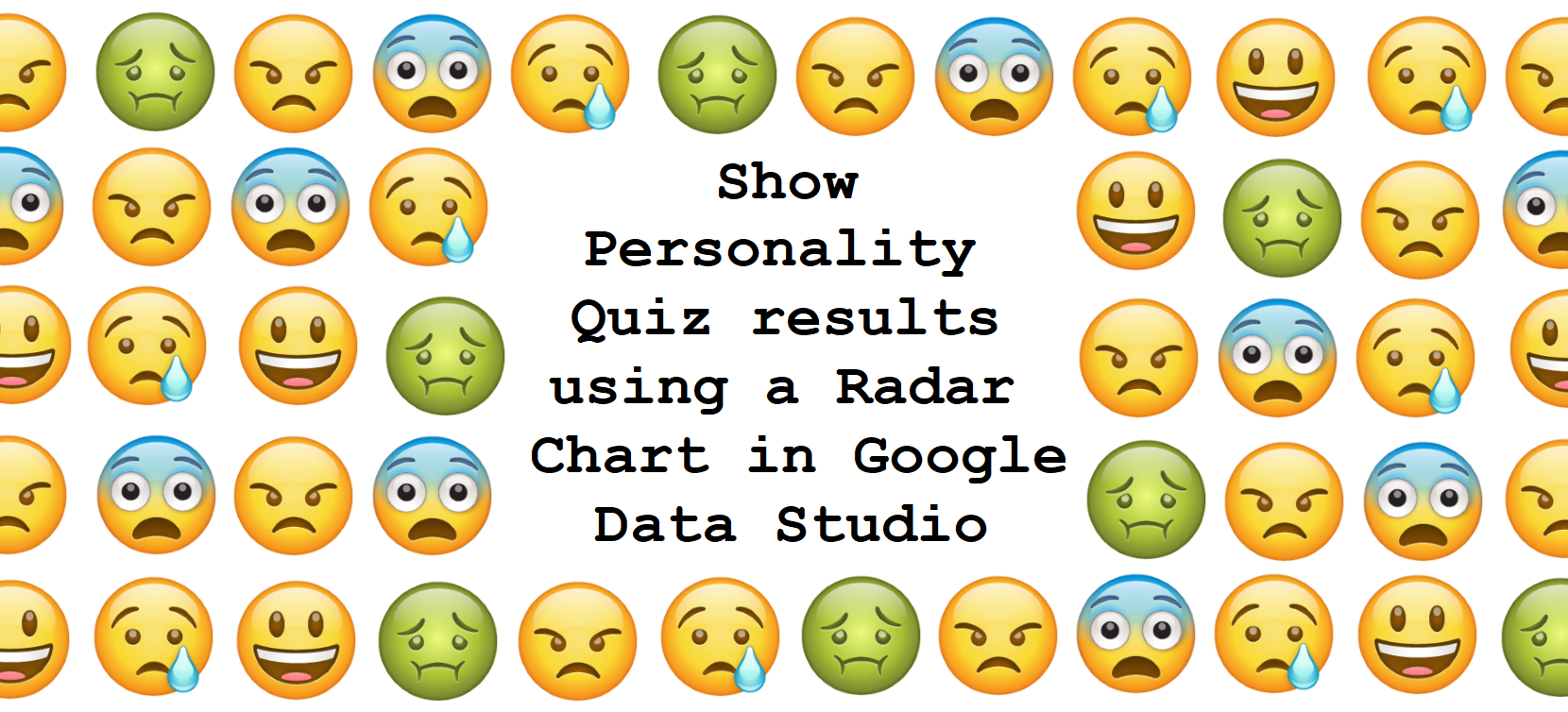 Show Personality Quiz results using a Radar Chart in Google Data Studio