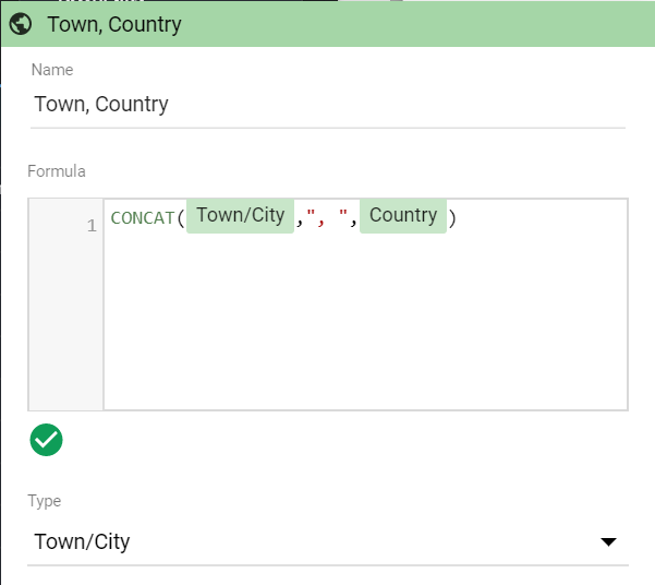 "Use CONCAT function CONCAT(Town/City,"", "",Country)"