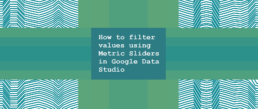 How to filter values using Metric Sliders in Google Data Studio