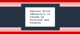 Express Entry Immigrants to Canada by Province and Country