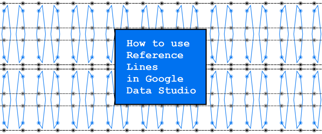 How to use Reference Lines in Google Data Studio