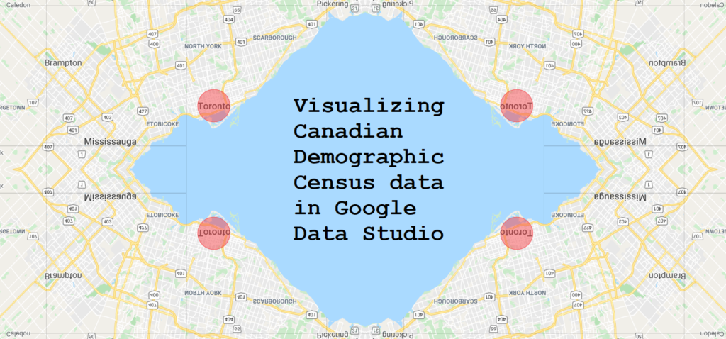 Visualizing Canadian Demographic Census data in Google Data Studio