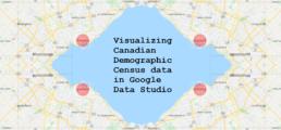 Visualizing Canadian Demographic Census data in Google Data Studio