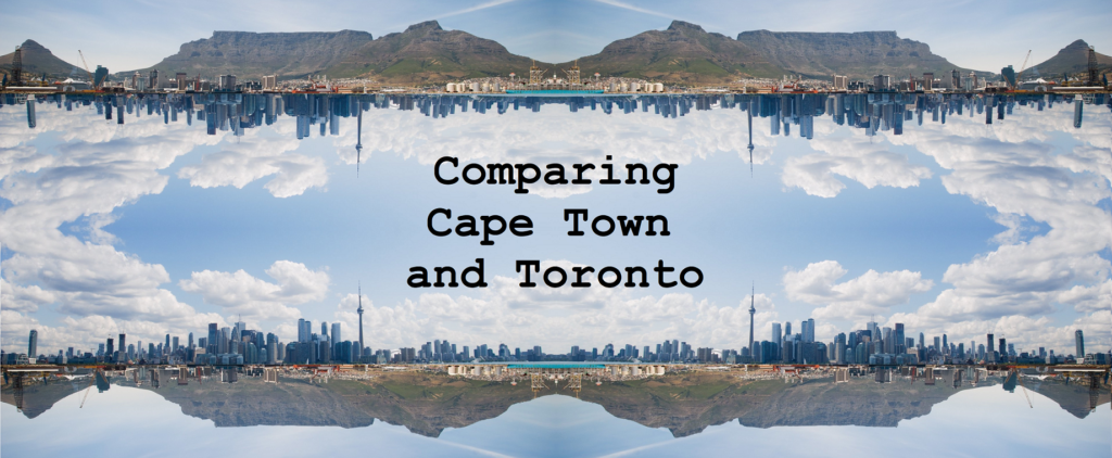 Comparing Cape Town and Toronto