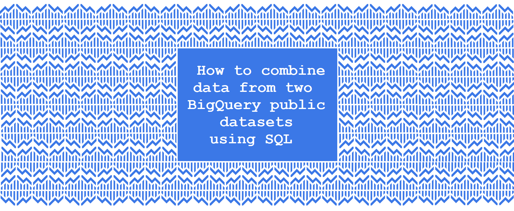 How to combine data from two BigQuery public datasets using SQL