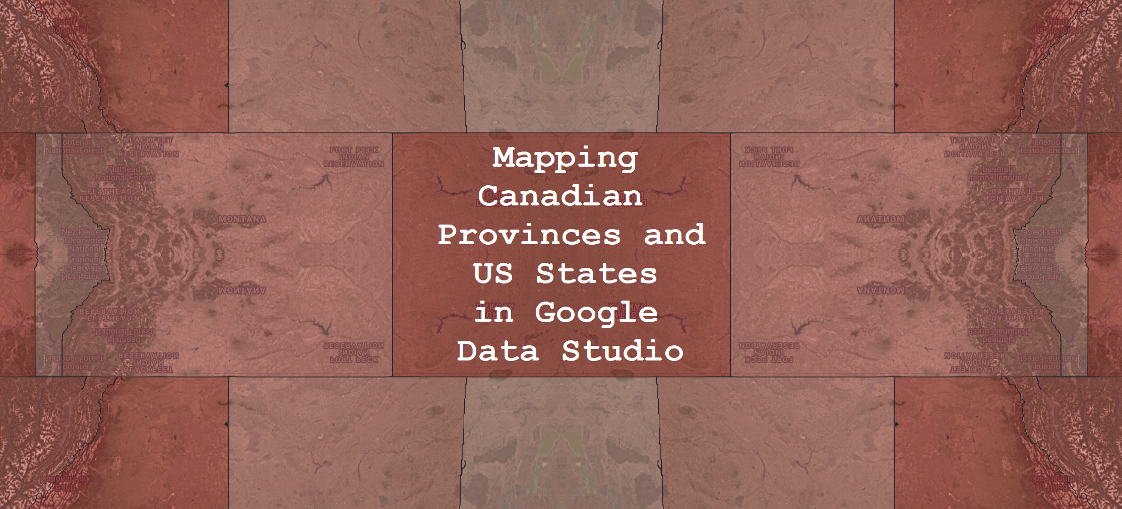Mapping Canadian Provinces and US States in Google Data Studio