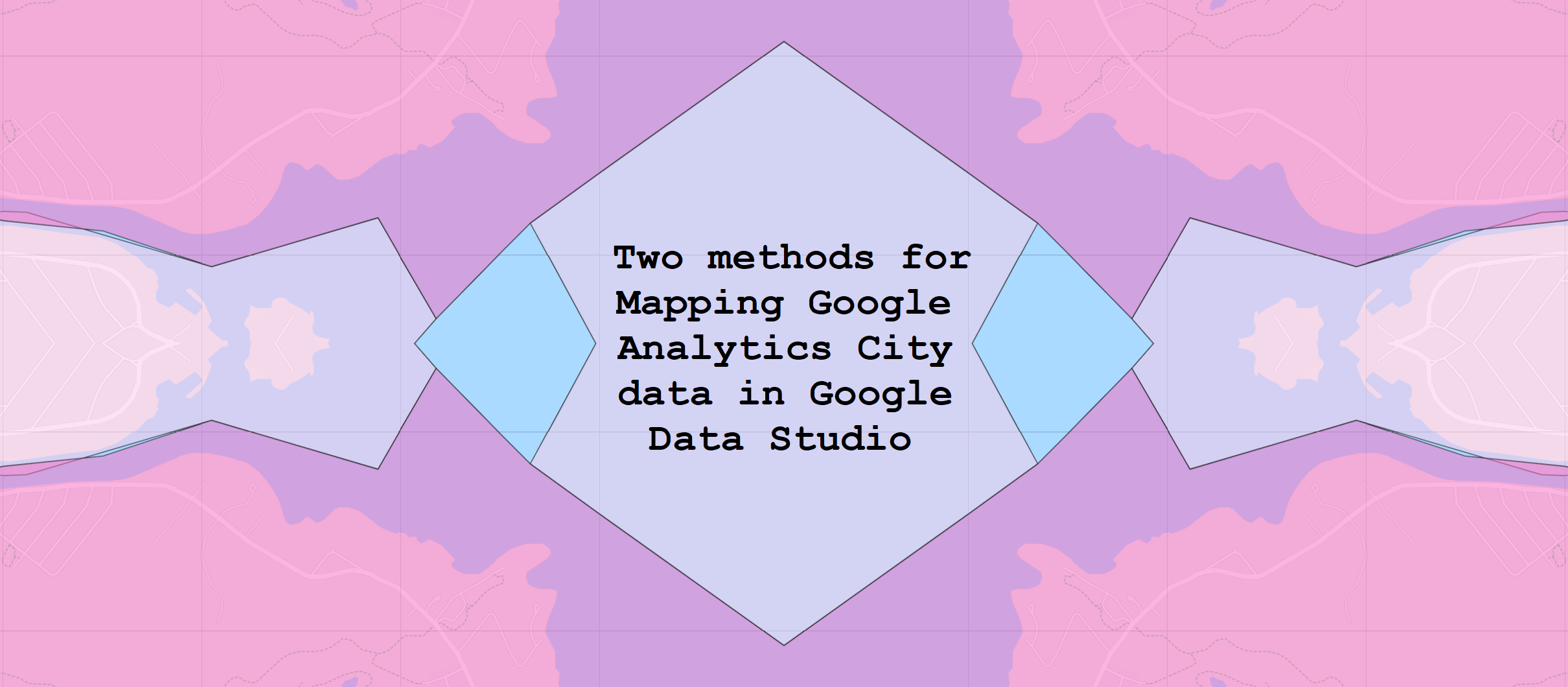 Two methods for Mapping Google Analytics City data in Google Data Studio